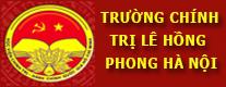 Trường chính trị Lê Hồng Phong Hà Nội